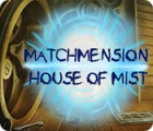 Matchmension: House of Mist spel