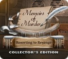 Memoirs of Murder: Resorting to Revenge Collector's Edition spel