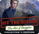 Off The Record: The Art of Deception Collector's Edition spel