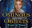 Ominous Objects: Trail of Time spel