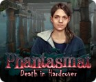 Phantasmat: Death in Hardcover spel