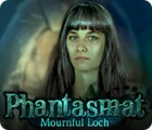 Phantasmat: Mournful Loch spel