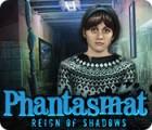 Phantasmat: Reign of Shadows spel