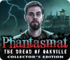 Phantasmat: The Dread of Oakville Collector's Edition spel