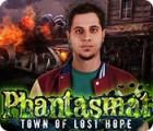 Phantasmat: Town of Lost Hope spel