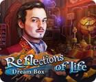 Reflections of Life: Dream Box spel