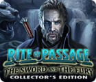 Rite of Passage: The Sword and the Fury Collector's Edition spel