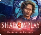 Shadowplay: Harrowstead Mystery spel
