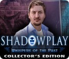 Shadowplay: Whispers of the Past Collector's Edition spel