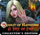 Spirit of Revenge: A Test of Fire Collector's Edition spel