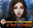 Spirit of Revenge: A Test of Fire spel