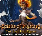 Spirits of Mystery: The Last Fire Queen Collector's Edition spel