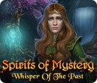 Spirits of Mystery: Whisper of the Past spel