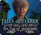 Tales of Terror: The Fog of Madness spel