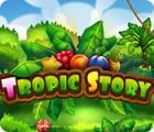 Tropic Story spel