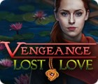 Vengeance: Lost Love spel