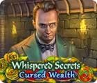 Whispered Secrets: Cursed Wealth spel